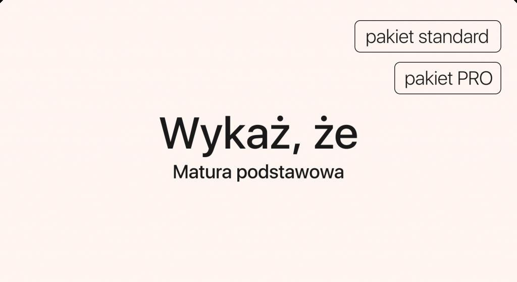 Kurs Wykaż, że   Matura z matematyki   matematma.pl